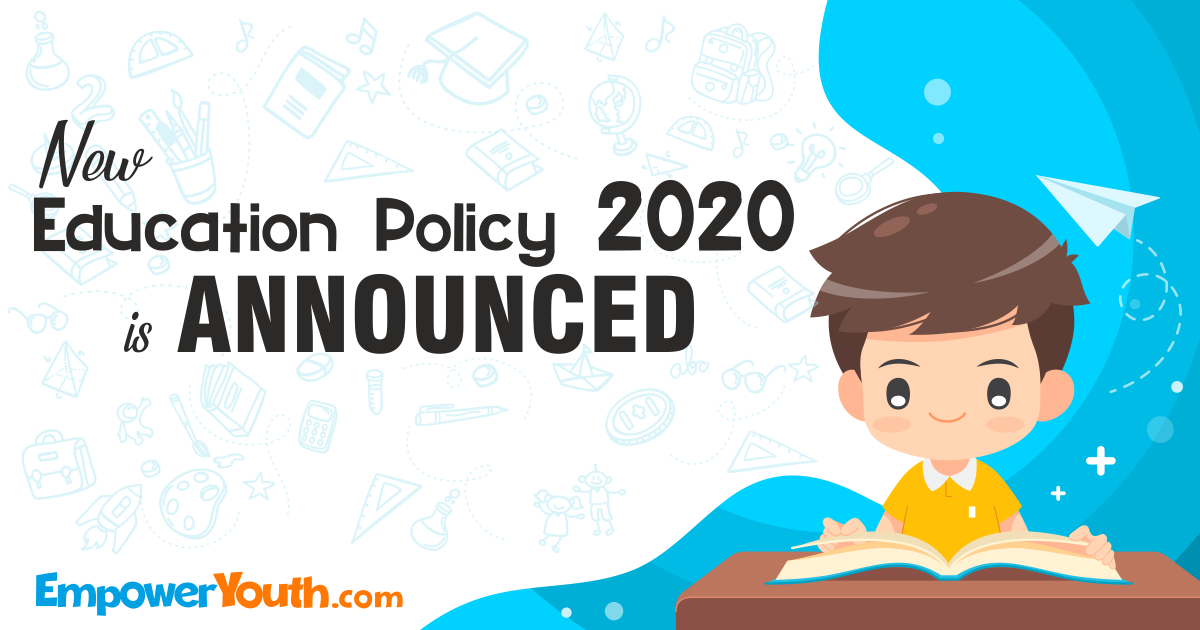 The New Education Policy 2020 - is announced